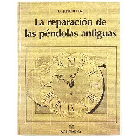 LIBRO REPARAR PÉNDULOS ANTIGUOS
